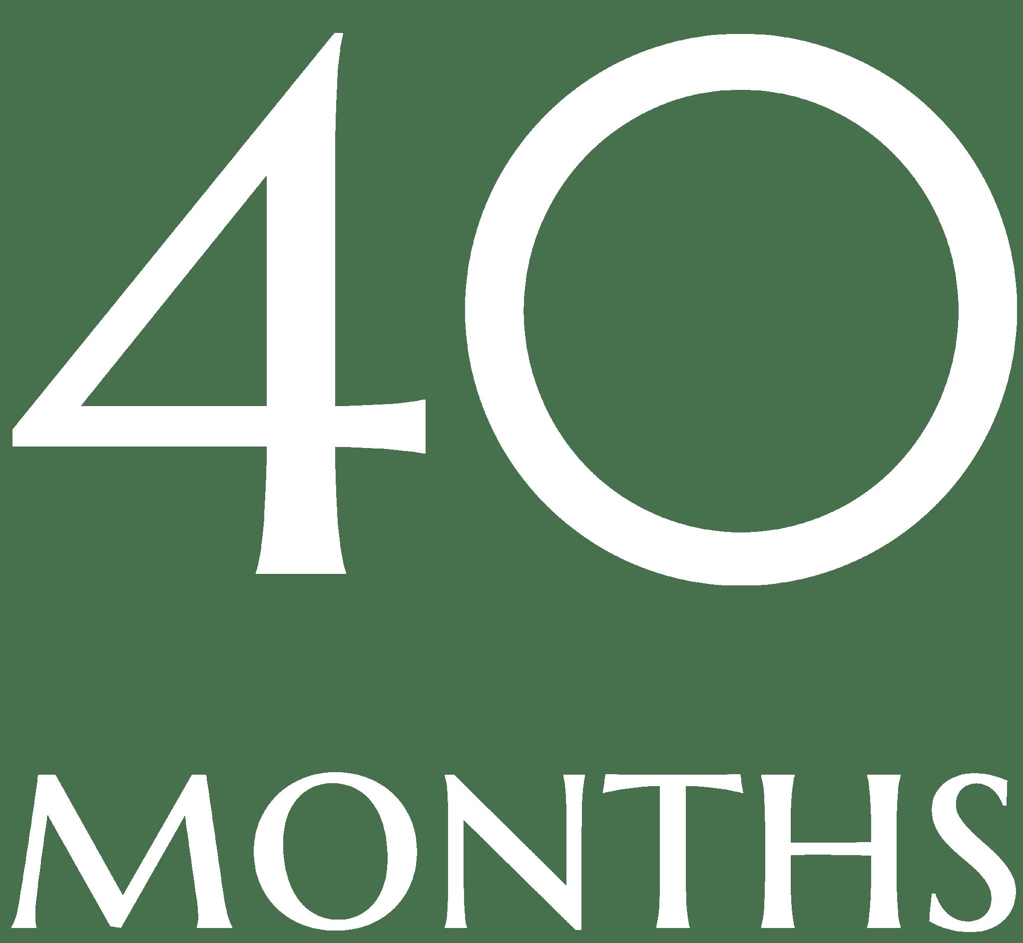 40 Months
